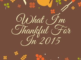 What I'm Thankful For In 2015