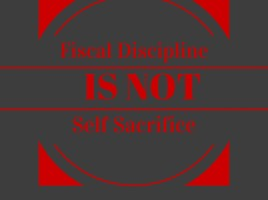 Fiscal Discipline Is Not self sacrifice