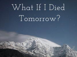 What If I Died Tomorrow