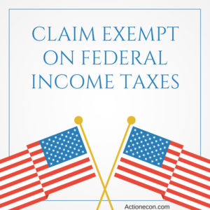 claim exempt on federal income taxes