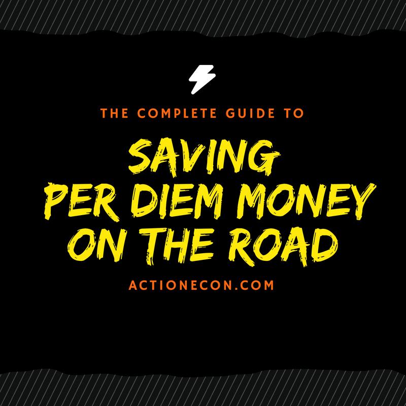 Saving Per Diem Money On The Road Action Economics