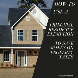How To Use A Principal Residence Exemption To Lower Property