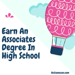 earn an associates degree in high school