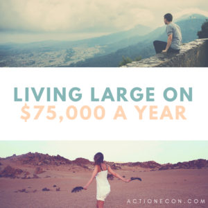 Living Large on $75,000 A Year, Our $75,000 budget